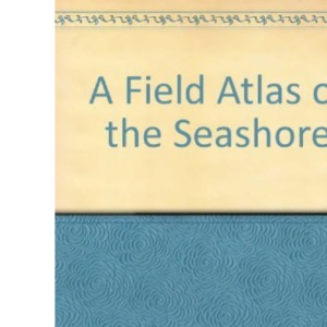 A Field Atlas of the Seashore
