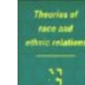 Theories of Race and Ethnic Relations (Comparative Ethnic and Race Relations)