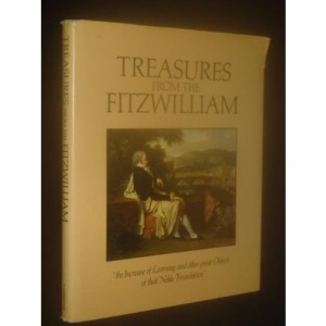 Treasures from the Fitzwilliam Museum: The Increase of Learning and Other Great Objects (Fitzwilliam Museum Publications)