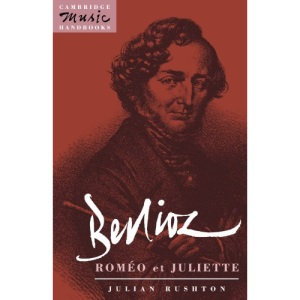 Berlioz: Roméo et Juliette (Cambridge Music Handbooks)
