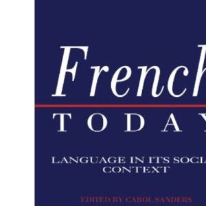 French Today: Language in its Social Context