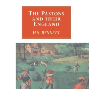 The Pastons and their England: Studies in an Age of Transition (Canto original series)