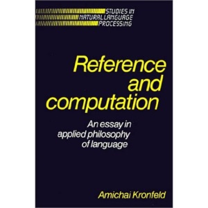 Reference and Computation: An Essay in Applied Philosophy of Language (Studies in Natural Language Processing)