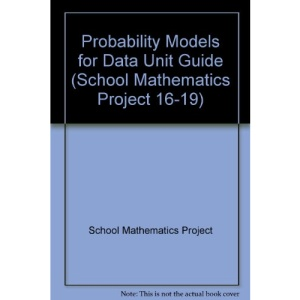 Probability Models for Data Unit Guide (School Mathematics Project 16-19)