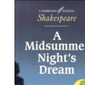 A Midsummer Night's Dream (Cambridge School Shakespeare)