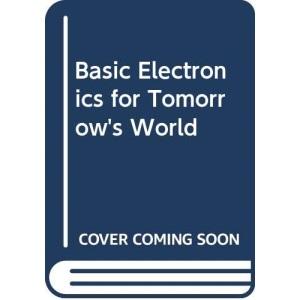 Basic Electronics for Tomorrow's World