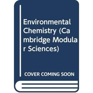 Environmental Chemistry (Cambridge Modular Sciences)