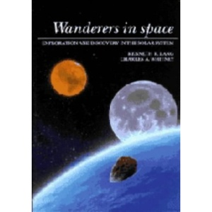 WANDERERS IN SPACE. Exploration and Discovery in the Solar System.
