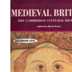Medieval Britain: Cambridge Cultural History