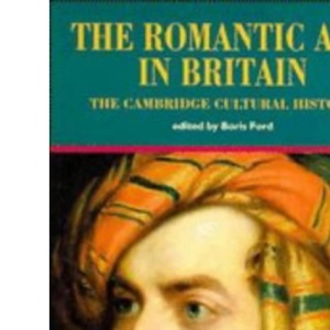 The Cambridge Cultural History of Britain Volume 6: The Romantic Age in Britain