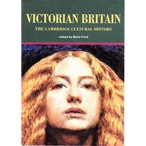 The Cambridge Cultural History of Britain: Volume 7, Victorian Britain (v. 7)
