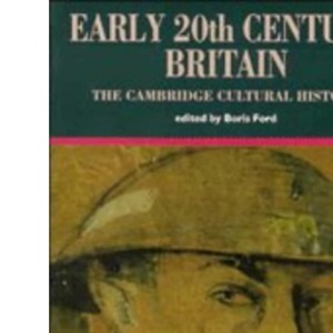 EARLY 20th CENTURY BRITAIN. The Cambridge Cultural History.