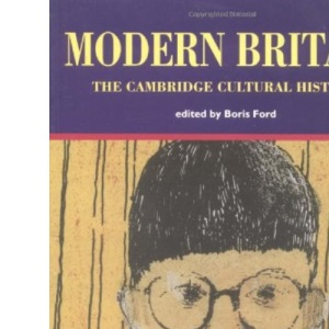 Cambridge Cultural History of Britain: Volume 9, Modern Britain: Modern Britain Vol 9 (Cambridge Cultural History of Britain Vol 9)