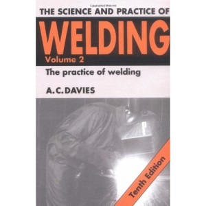 The Science and Practice of Welding: Volume 2: Practice of Welding v. 2 (Science & Practice of Welding)