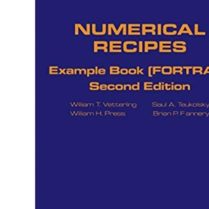 Numerical Recipes in FORTRAN Example Book: The Art of Scientific Computing