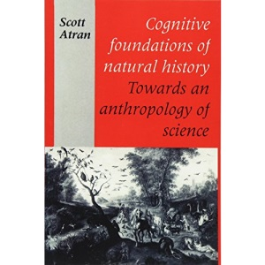 Cognitive Foundations of Natural History: Towards an Anthropology of Science (Msh)
