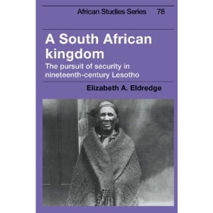 A South African Kingdom: The Pursuit of Security in Nineteenth-Century Lesotho: 78 (African Studies, Series Number 78)