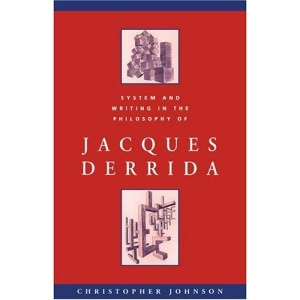 System and Writing in the Philosophy of Jacques Derrida (Cambridge Studies in French)