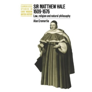 Sir Matthew Hale, 1609–1676: Law, Religion and Natural Philosophy