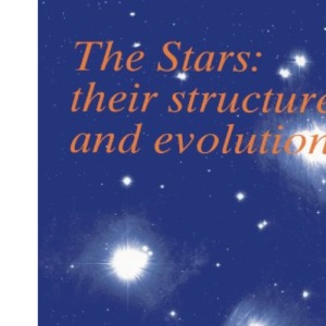 The Stars: Their Structure and Evolution