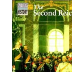 The Second Reich: Germany, 1871-1918 (Cambridge Topics in History)