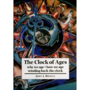 The Clock of Ages: Why We Age, How We Age, Winding Back the Clock