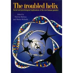 The Troubled Helix: Social and Psychological Implications of the New Human Genetics