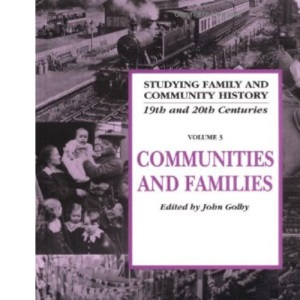 Communities and Families (Studying Family and Community History)