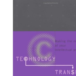 Technology Transfer: Making the Most of Your Intellectual Property