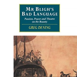 Mr Bligh's Bad Language: Passion, Power and Theatre on the Bounty (Canto original series)