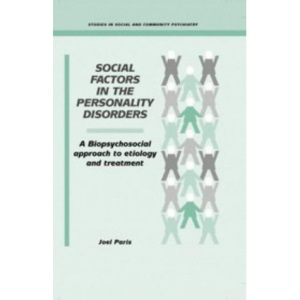 Social Factors in the Personality Disorders: A Biopsychosocial Approach to Etiology and Treatment (Studies in Social and Community Psychiatry)