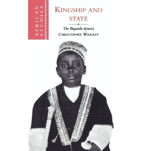 Kingship and State: The Buganda Dynasty (African Studies)