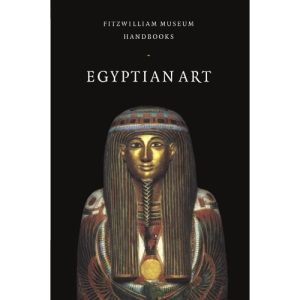 Egyptian Art (Fitzwilliam Museum Handbooks)