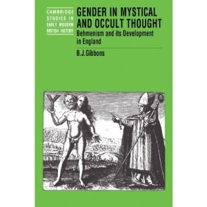 Gender in Mystical and Occult Thought: Behmenism and its Development in England (Cambridge Studies in Early Modern British History)