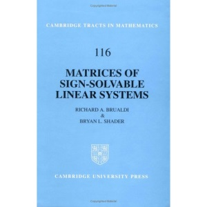 Matrices of Sign-Solvable Linear Systems: 116 (Cambridge Tracts in Mathematics)