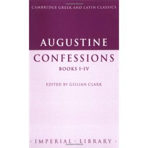 Augustine: Confessions Books I-IV (Cambridge Greek and Latin Classics - Imperial Library)