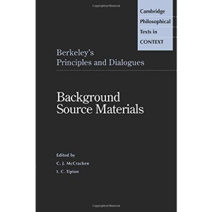 Berkeley's Principles and Dialogues: Background Source Materials (Cambridge Philosophical Texts in Context)