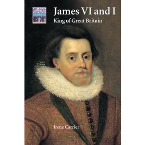 James VI and I: King of Great Britain (Cambridge Topics in History)