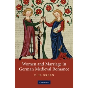 Women and Marriage in German Medieval Romance (Cambridge Studies in Medieval Literature)