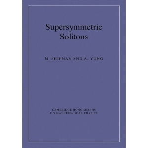 Supersymmetric Solitons (Cambridge Monographs on Mathematical Physics)