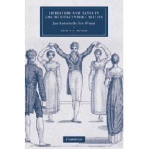 Literature and Dance in Nineteenth-Century Britain: Jane Austen to the New Woman (Cambridge Studies in Nineteenth-Century Literature and Culture)