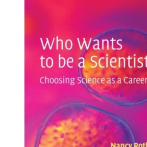 Who Wants to be a Scientist?: Choosing Science as a Career