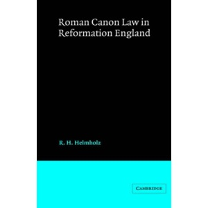 Roman Canon Law Reformation England (Cambridge Studies in English Legal History)