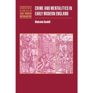 Crime and Mentalities in Early Modern England (Cambridge Studies in Early Modern British History)