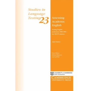 Assessing Academic English: Testing English proficiency 1950-1989 - the IELTS solution (Studies in Language Testing)