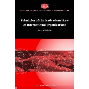 Principles of the Institutional Law of International Organizations (Cambridge Studies in International and Comparative Law)