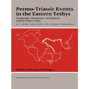 Permo-Triassic Events in the Eastern Tethys: Stratigraphy Classification and Relations with the Western Tethys (World and Regional Geology)