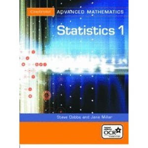 Statistics 1 for OCR (Cambridge Advanced Level Mathematics)