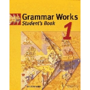 Grammar Works 1 Student's book (ELT - Secondary Courses)