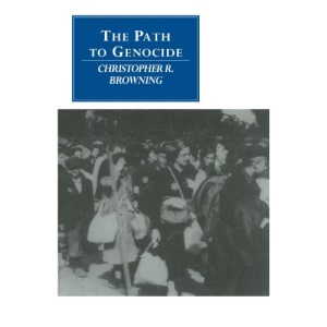 The Path to Genocide: Essays on Launching the Final Solution (Canto original series)